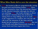 what miss slade did to save the situation