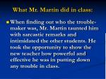 what mr martin did in class