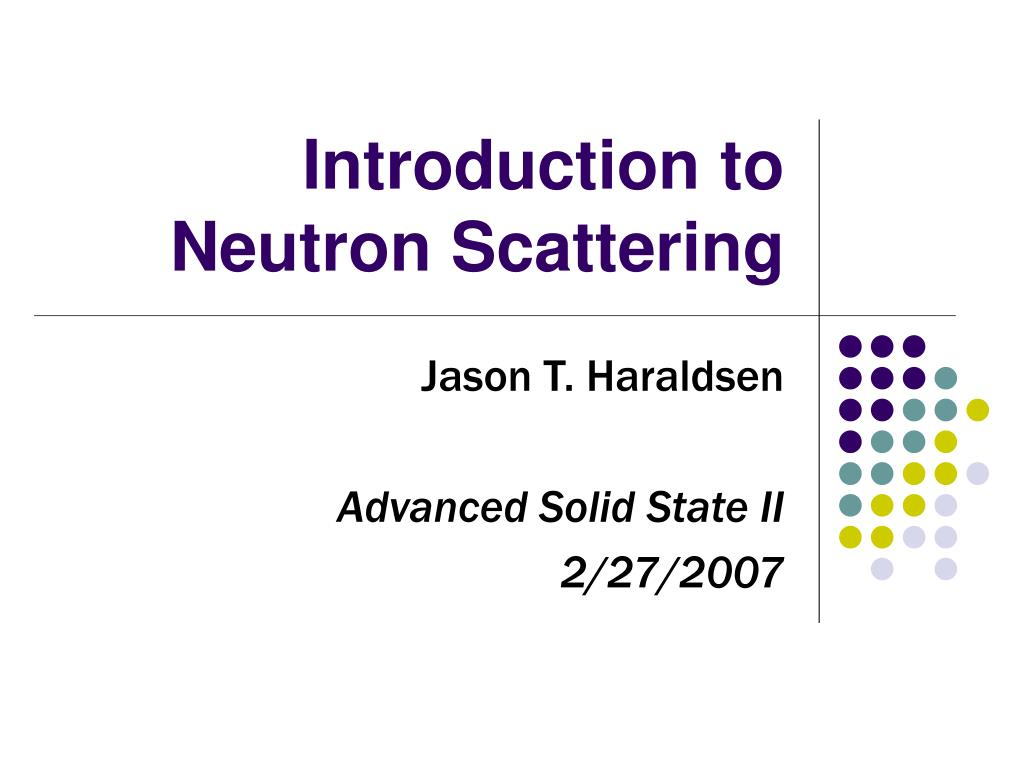 introduction to neutron scattering l.
