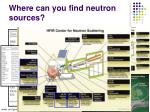 where can you find neutron sources