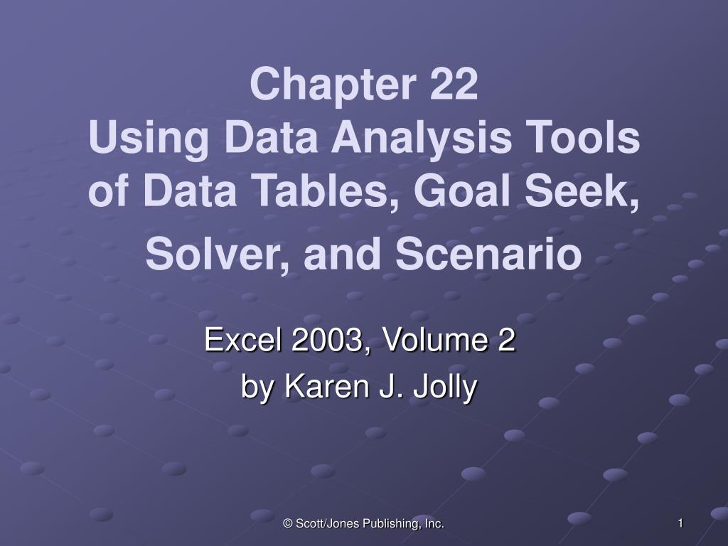 chapter 22 using data analysis tools of data tables goal seek solver and scenario l.