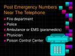 post emergency numbers near the telephone