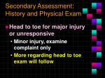 secondary assessment history and physical exam
