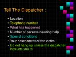 tell the dispatcher