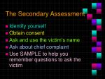 the secondary assessment