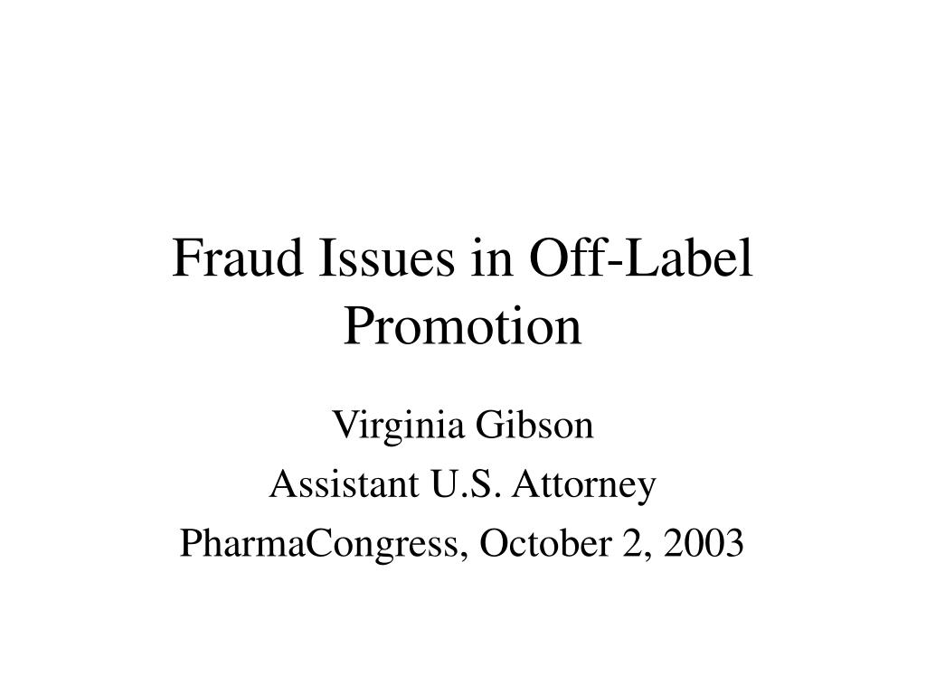 fraud issues in off label promotion l.