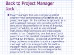 back to project manager jack