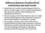 difference between ritual sacrificial victimisation and muti murder