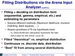fitting distributions via the arena input analyzer cont d