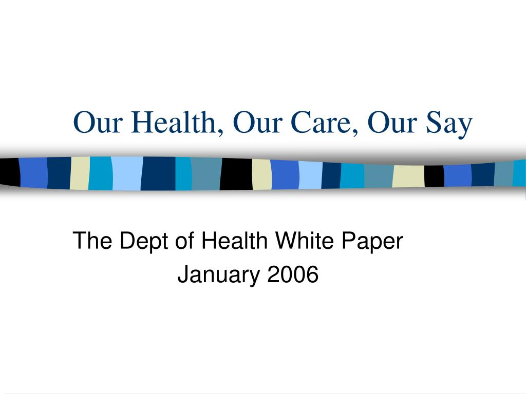 our health our care our say l.