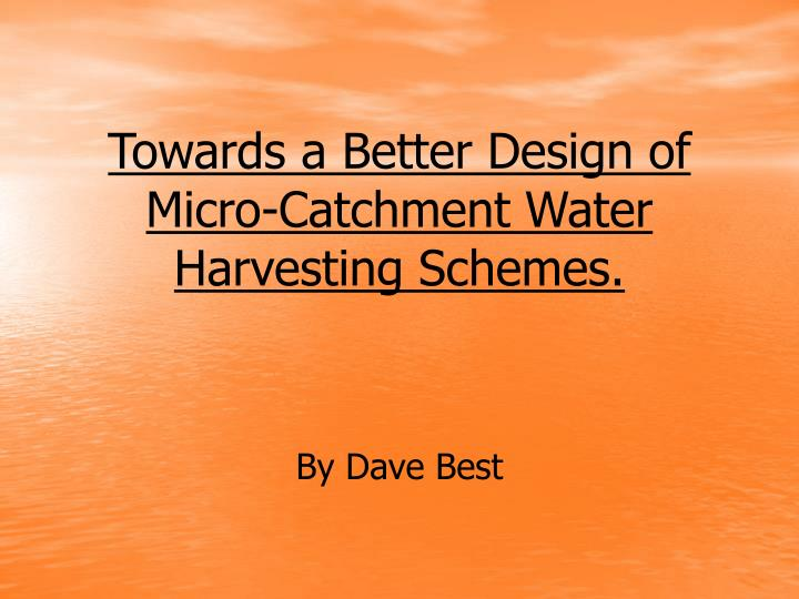 towards a better design of micro catchment water harvesting schemes n.