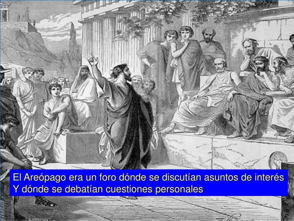 El Areópago era un foro dónde se discutían asuntos de interés