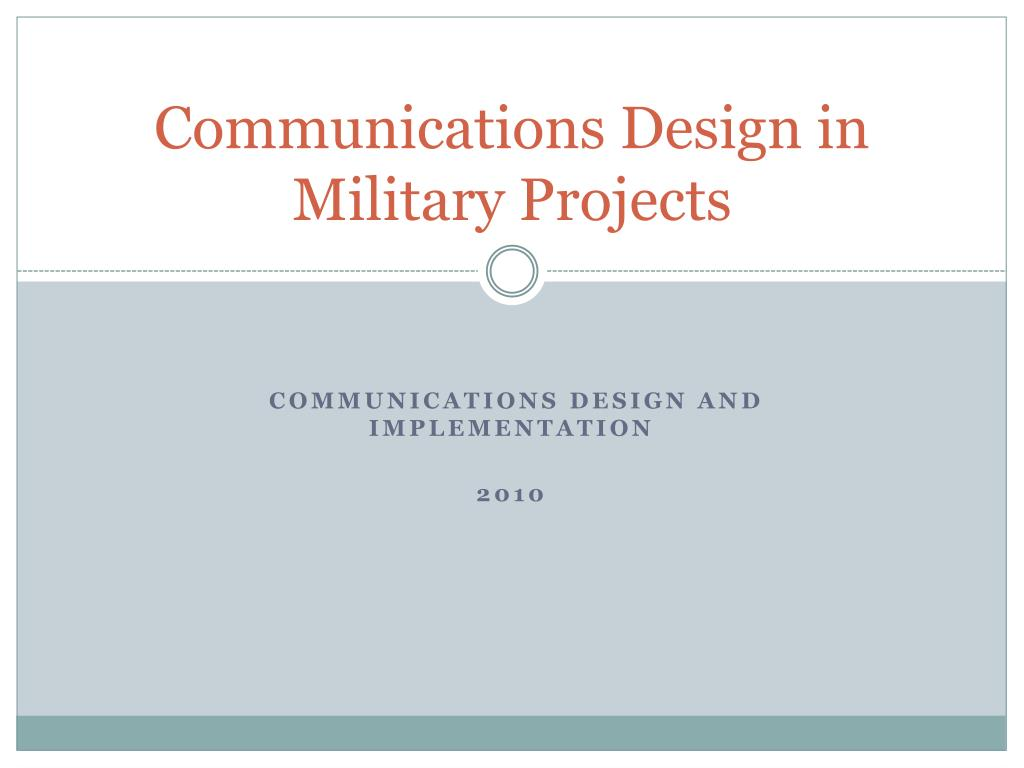communications design in military projects l.
