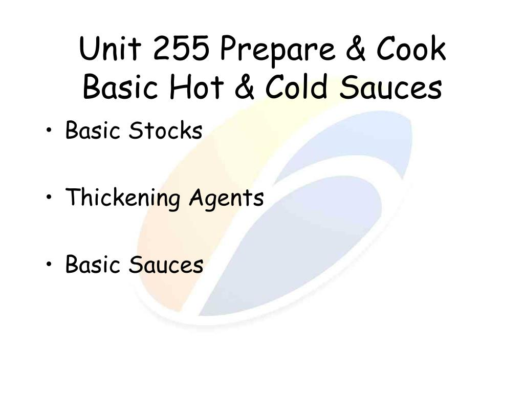 unit 255 prepare cook basic hot cold sauces l.