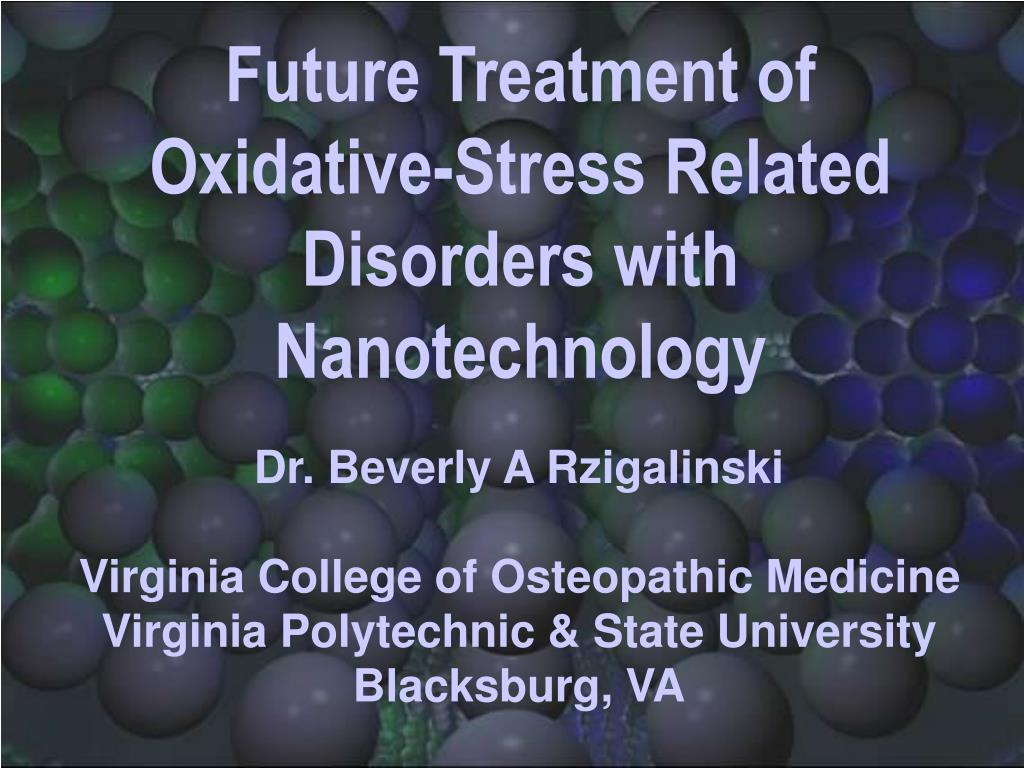 future treatment of oxidative stress related disorders with nanotechnology l.