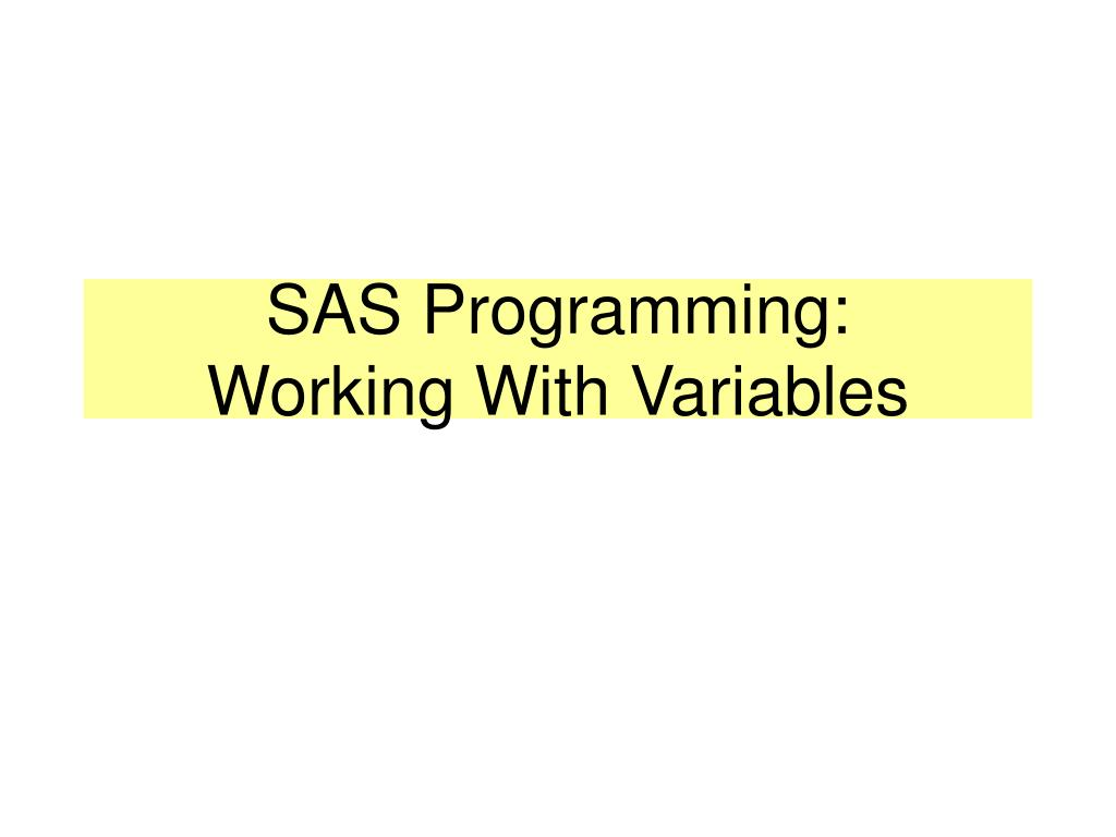sas programming working with variables l.