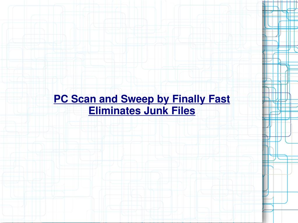 pc scan and sweep by finally fast eliminates junk files l.