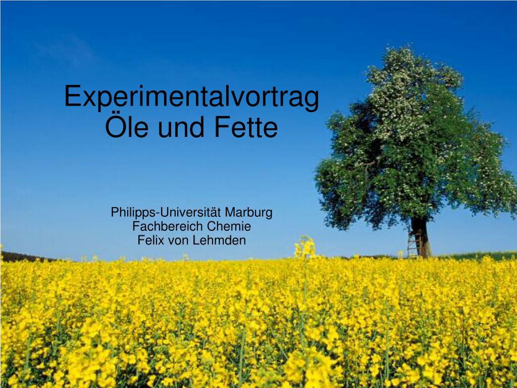 experimentalvortrag le und fette philipps universit t marburg fachbereich chemie felix von lehmden l.