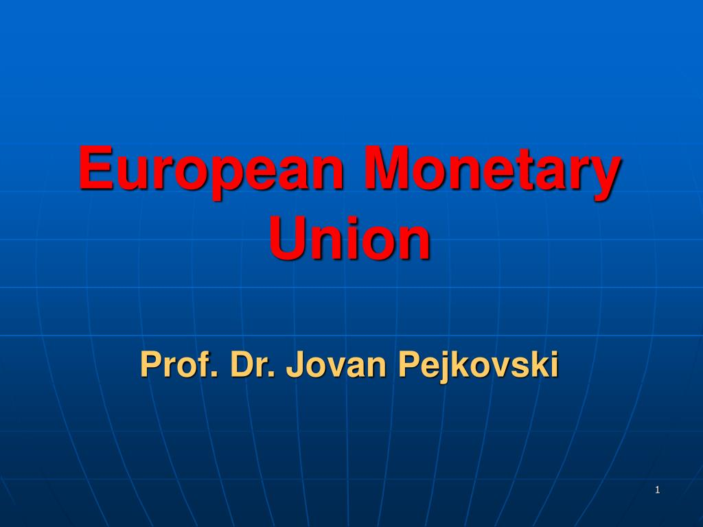 european monetary union prof dr jovan pejkovski l.