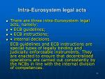 intra eurosystem legal acts