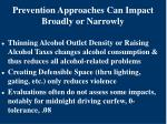 prevention approaches can impact broadly or narrowly