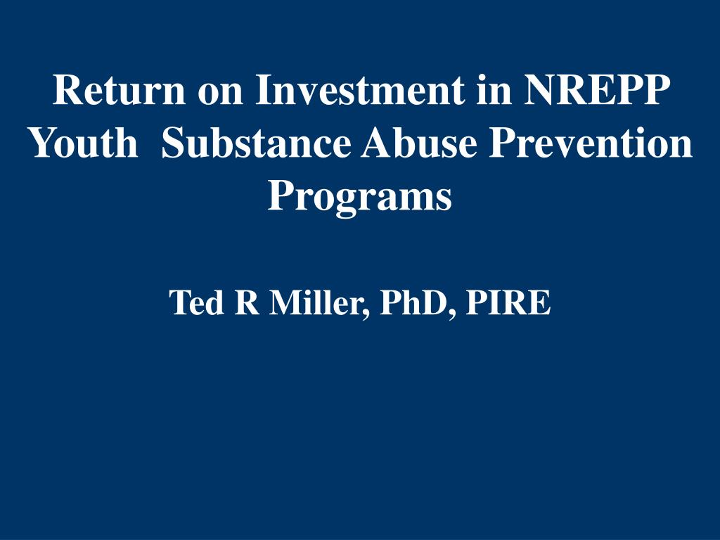 return on investment in nrepp youth substance abuse prevention programs l.