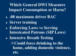 which general dwi measures impact consumption or harm