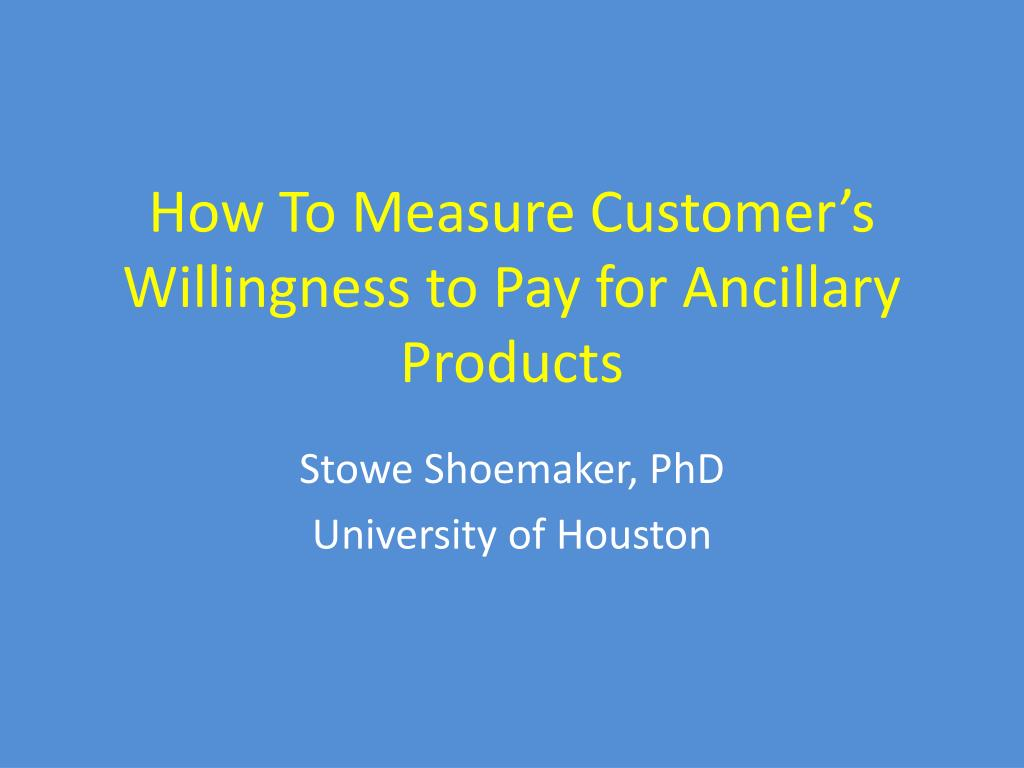 how to measure customer s willingness to pay for ancillary products l.