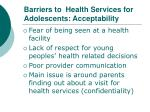barriers to health services for adolescents acceptability