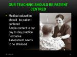 our teaching should be patient centred