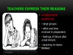 teachers express their reasons