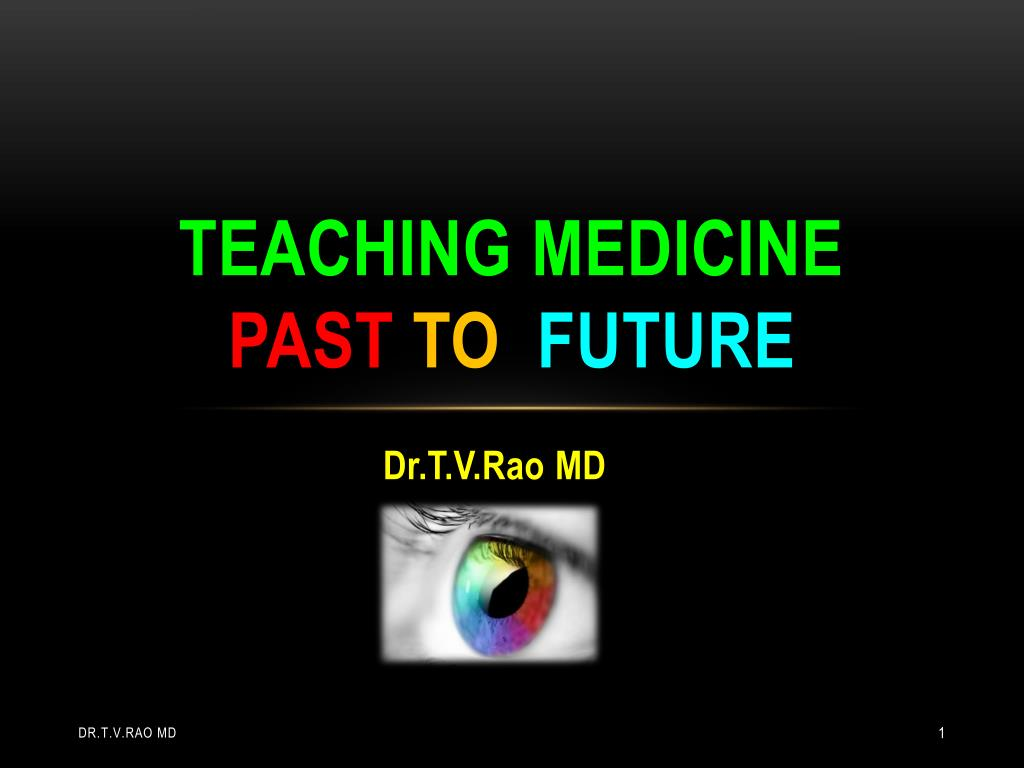 teaching medicine past to future l.