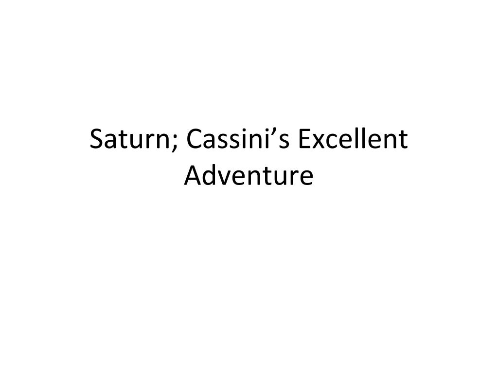saturn cassini s excellent adventure l.