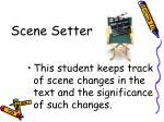 scene setter