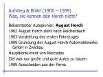 aufstieg bl te 1900 1939 was sie kennen den horch nicht