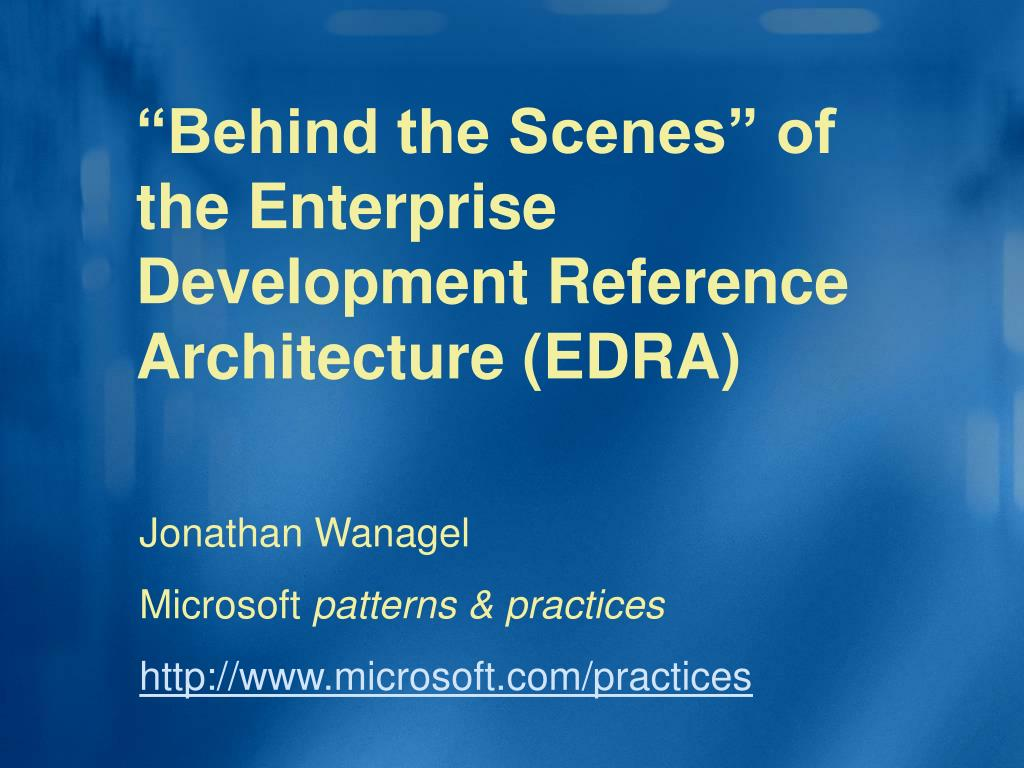 behind the scenes of the enterprise development reference architecture edra l.
