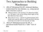 two approaches to building warehouses