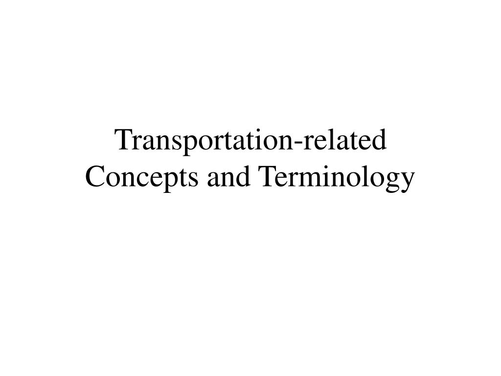 transportation related concepts and terminology l.