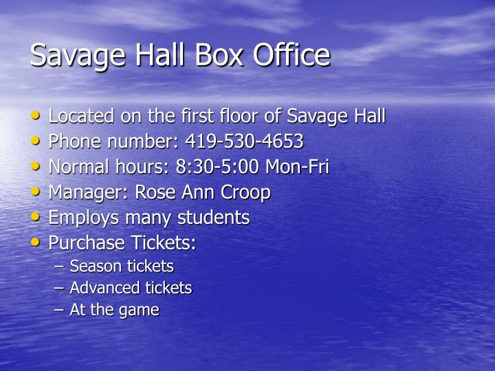 Savage hall box office2