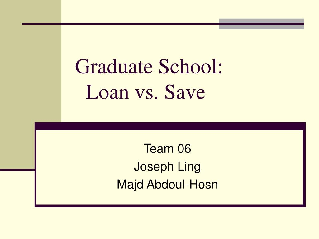 graduate school loan vs save l.