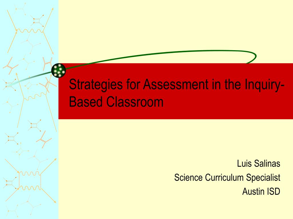strategies for assessment in the inquiry based classroom l.