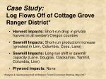 case study log flows off of cottage grove ranger district