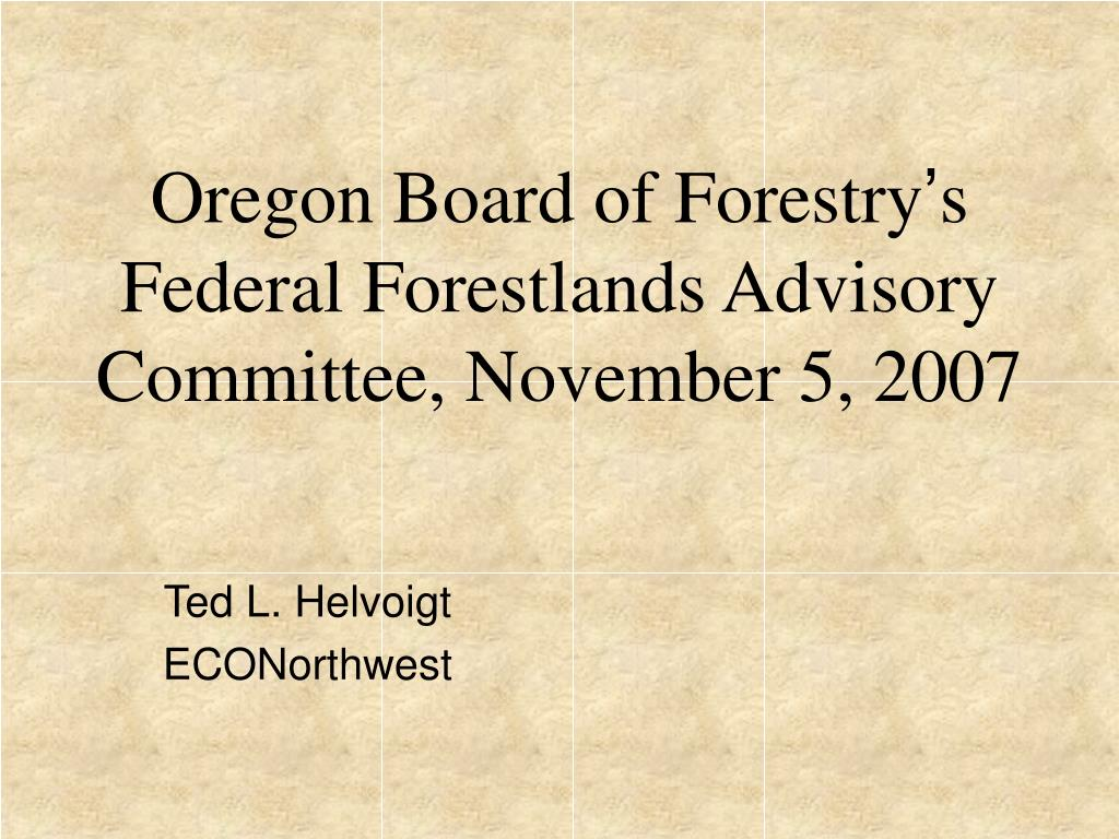 oregon board of forestry s federal forestlands advisory committee november 5 2007 l.