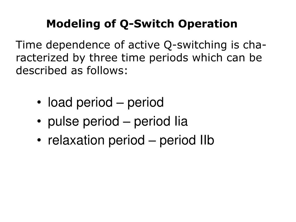 Modeling of Q-Switch Operation