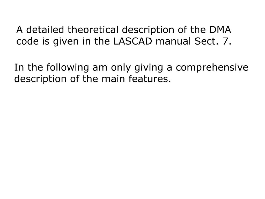 A detailed theoretical description of the DMA code is given in the LASCAD manual Sect. 7.