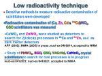low radioactivity technique