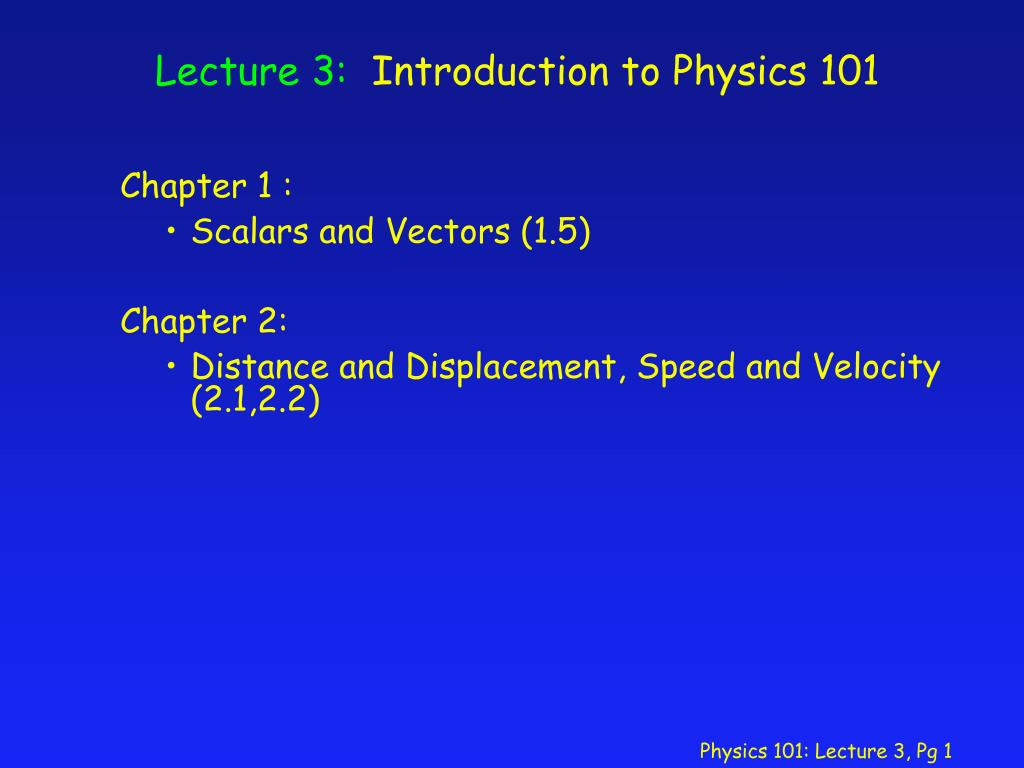lecture 3 introduction to physics 101 l.