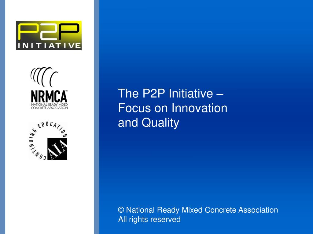 the p2p initiative focus on innovation and quality l.