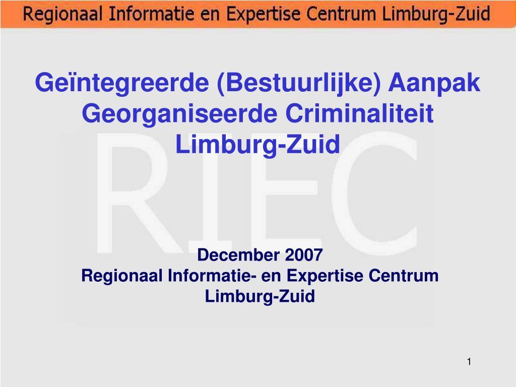 december 2007 regionaal informatie en expertise centrum limburg zuid l.