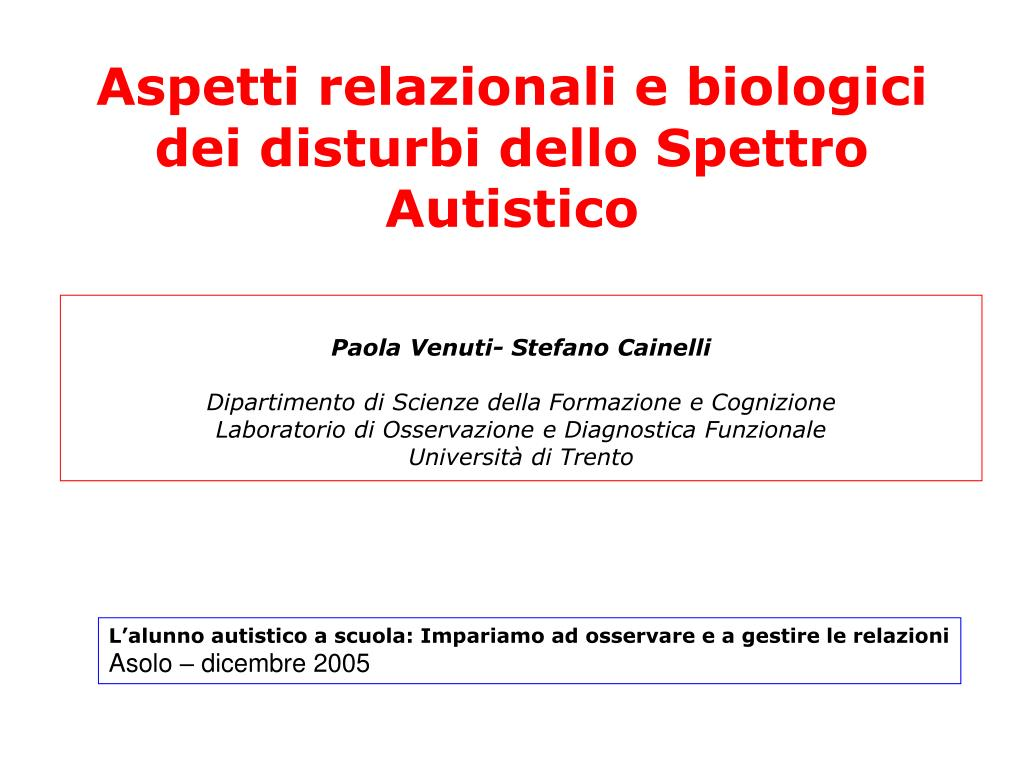 aspetti relazionali e biologici dei disturbi dello spettro autistico l.